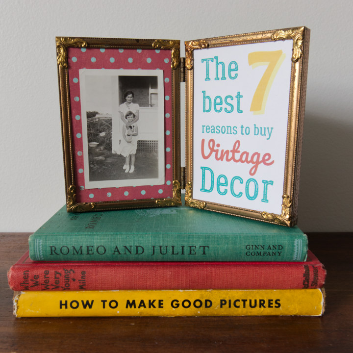 """Double gold photo frame, one side with an old black and white photo of two girls and a puppy, the other says """"The Best 7 Reasons to Buy Vintage Decor"""", the frame is stacked on 3 colourful vintage books."""