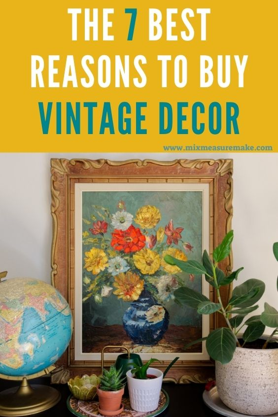 The 7 Best Reasons to Buy Vintage Decor Pinterest Graphic