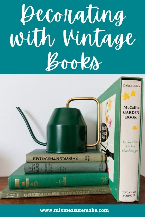 Vintage Books as Decor Pinterest Graphic - Watering can on a stack of vintage gardening books