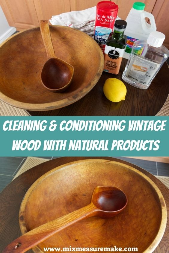 Cleaning a Vintage Wood Bowl Pinterest Graphic - Before shot with supplies and after conditioning shot