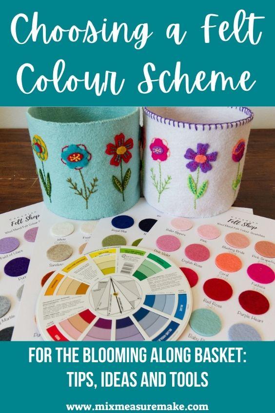 Felt Colour Schemes Pinterest Pin - two different Blooming Along Baskets beside felt swatches and a pocket colour wheel - Choosing a Felt Colour Scheme